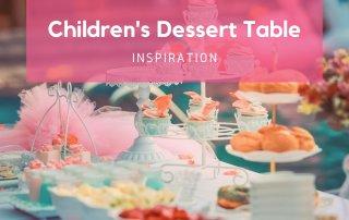 Inspiration for childrens dessert table